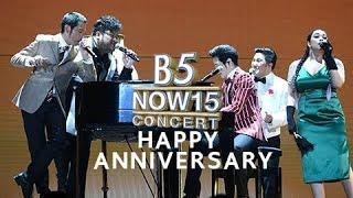 B5 NOW 15 CONCERT - Happy Anniversary [Live]