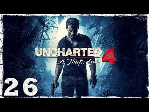 Смотреть прохождение игры [PS4] Uncharted 4. #26: Очередные неприятности.