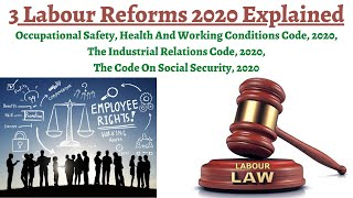 Code on Industrial Relations, Social Security, Occupational Safety Health & Working Conditions 2020