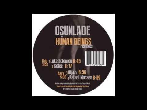 Osunlade - Human Beings (Atjazz Remix)