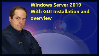 Windows Server 2019 With GUI Installation and overview