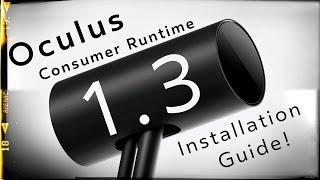 Oculus Consumer Runtime 1.3 - Installation Guide