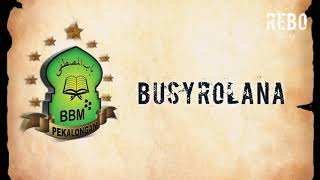 New Version !!! BUSYROLANA || BBM Pekalongan || TERBARU