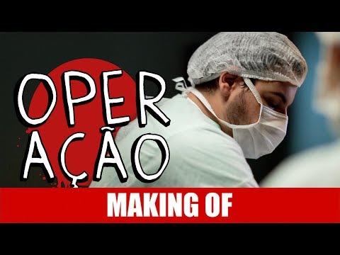 Making Of- Operação