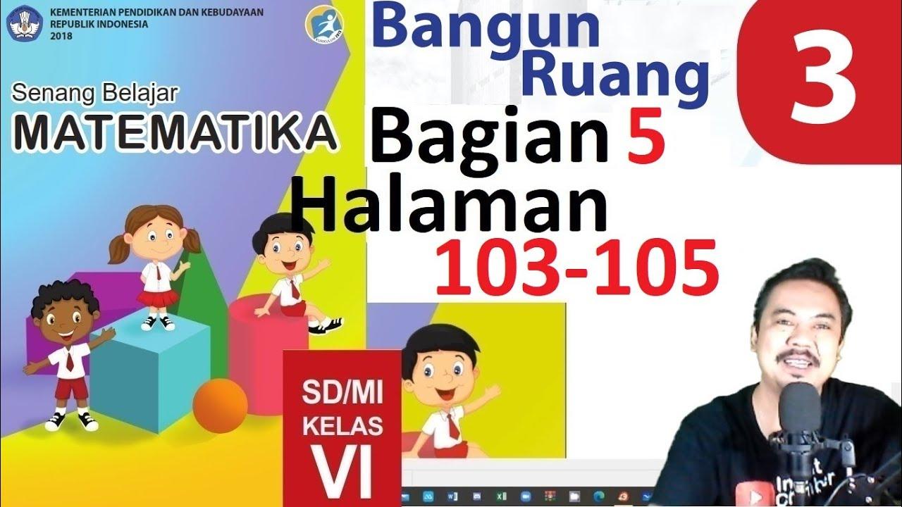 Matematika Kelas 6 Bab 3 Halaman 99 102 Bangun Ruang Bse K13 Revisi 2018 Bagian 4 Youtube