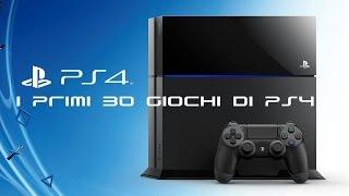 I primi 30 giochi di PS4