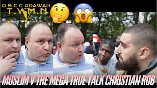 🔥ROB THE MEGA TRUE TALK  CHRISTIAN / ISLAMIC SCHOLAR ? IT GETS VERY HOT 🔥