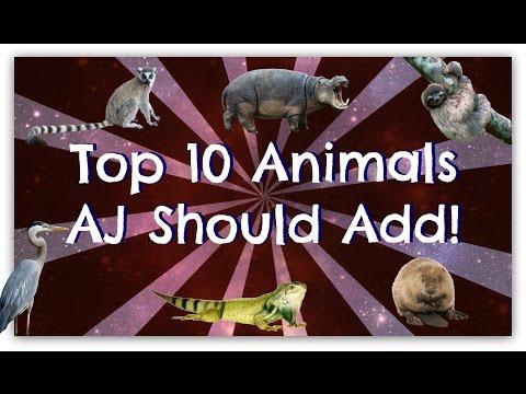 Top 10 Animals AJ Should Add!