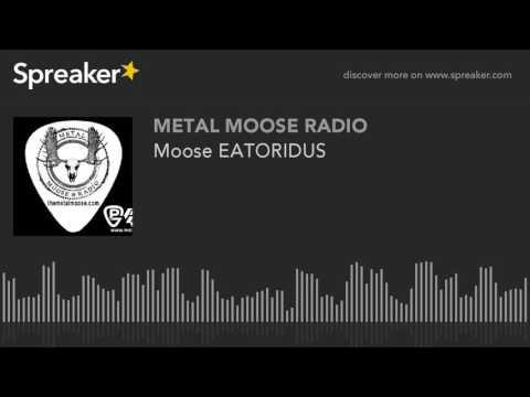 Moose EATORIDUS