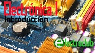 Electronica I 01 -Temario e Introducción al curso - ElectroClub