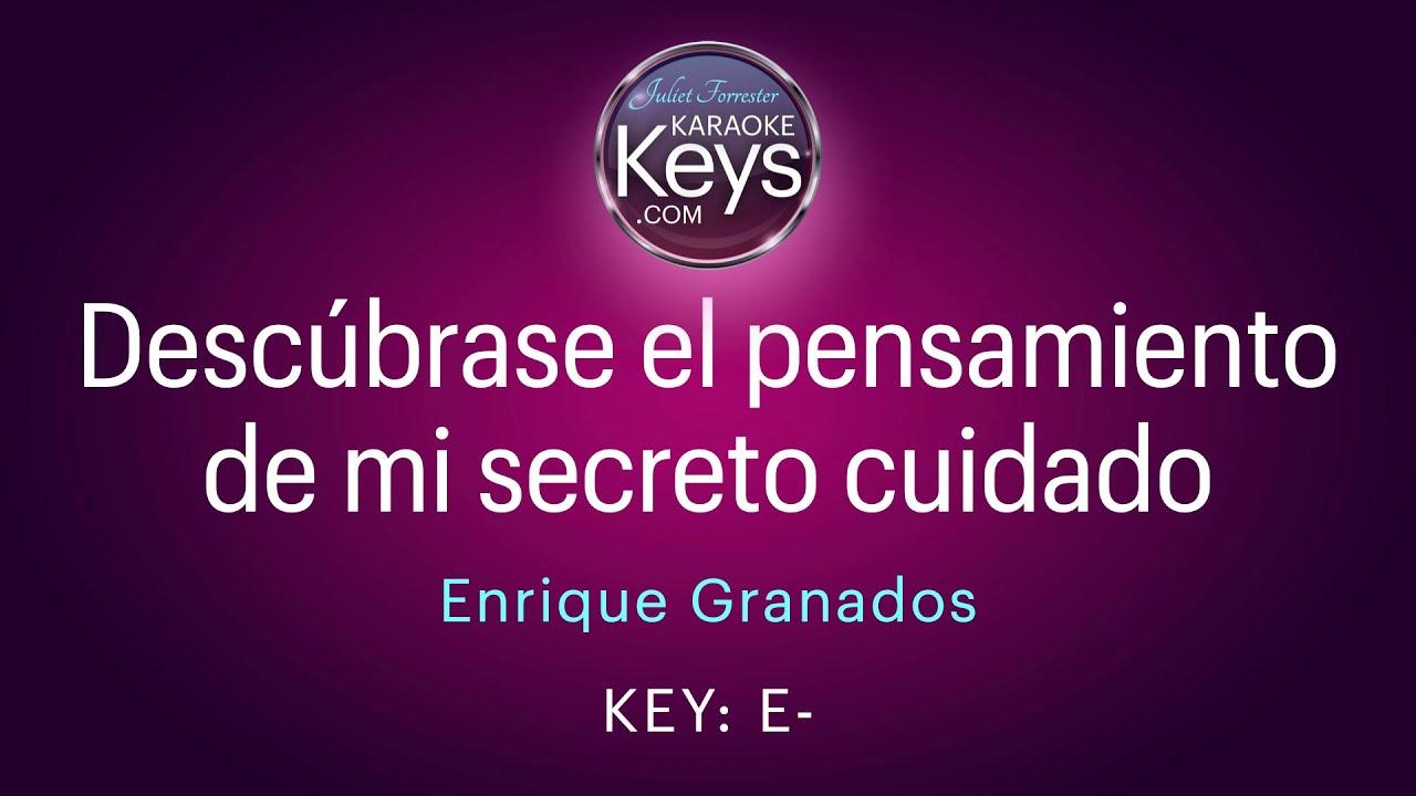 Descúbrase el pensamiento de mi secreto cuidado.  E-  (karaoke piano)  WITH LYRICS