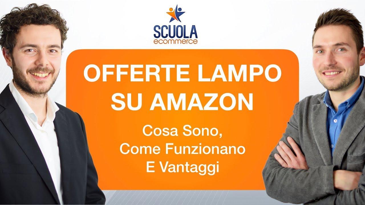 d01245b61e79f5 Offerte Lampo su Amazon, Cosa Sono, Come Funzionano e Vantaggi - YouTube