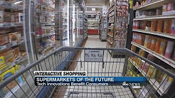 Supermarkets of the Future | ABC News