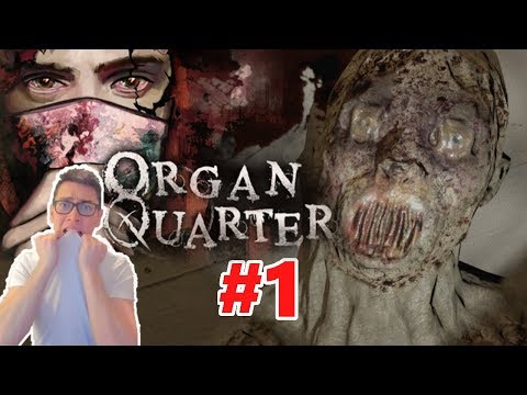 VR HORROR - Organ Quarter - Resident Evil Esque Disgusting and Scary   Part 1