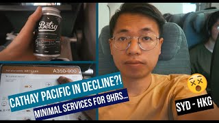CATHAY PACIFIC IN DECLINE |  9HR MINIMAL Service - Sydney to Hong Kong Economy Class REVIEW A350-900
