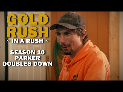 Gold Rush (In A Rush) | Season 10, Episode 16 | Parker Doubles Down