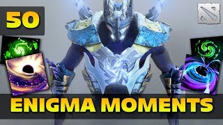Dota 2 Enigma Moments Ep. 50