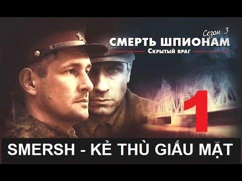 Cục Phản Gián Quân đội SMERSH. Kẻ Thù Giấu Mặt - Tập 1 | Phim Tình Báo Chiến Tranh