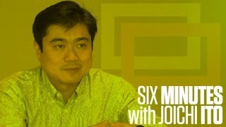 Six Minutes with Joichi Ito