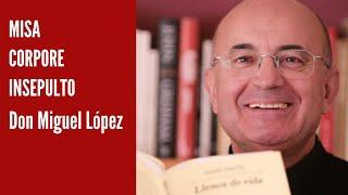 Misa Corpore Insepulto de don Miguel López