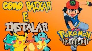 Como baixar e instalar Pokémon ascension PT-BR 2017