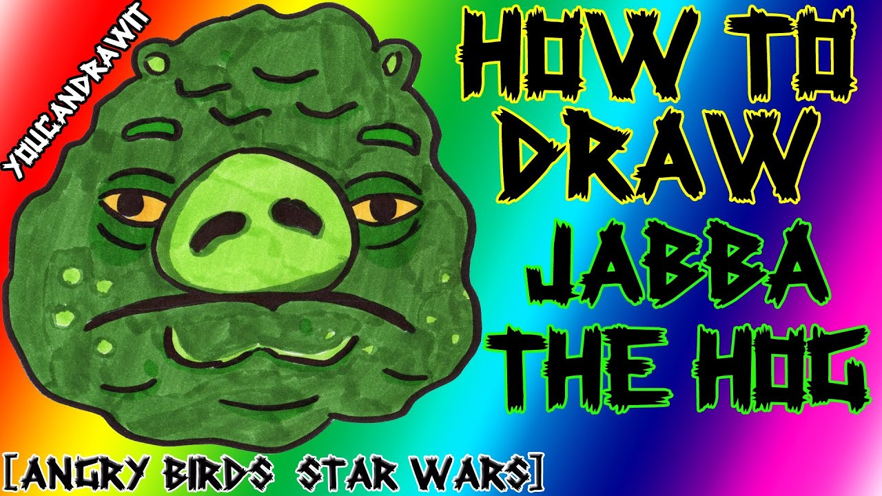 How To Draw Jabba The Hog From Angry Birds Star Wars