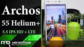 Обзор смартфона Archos 55 Helium+
