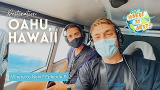 Where to Next? | Episode 9: Oahu, Hawaii | Will and James