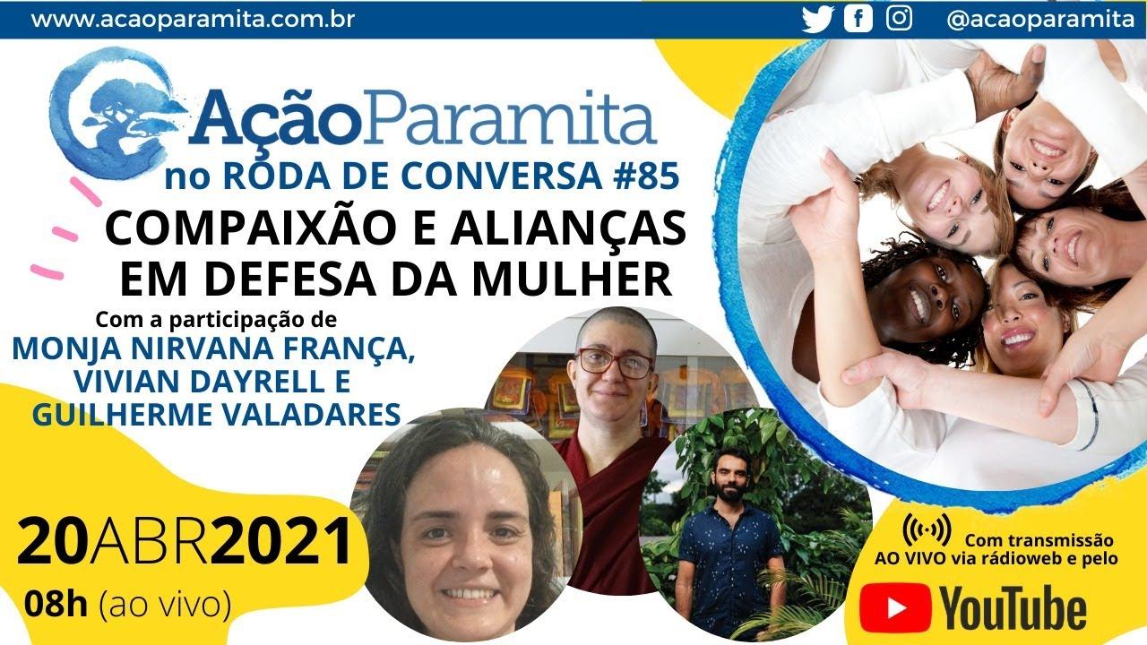 Download Roda de Conversa 85 |  COMPAIXÃO E ALIANÇAS EM DEFESA DA MULHER (Ao vivo 20/04/21, 8h)