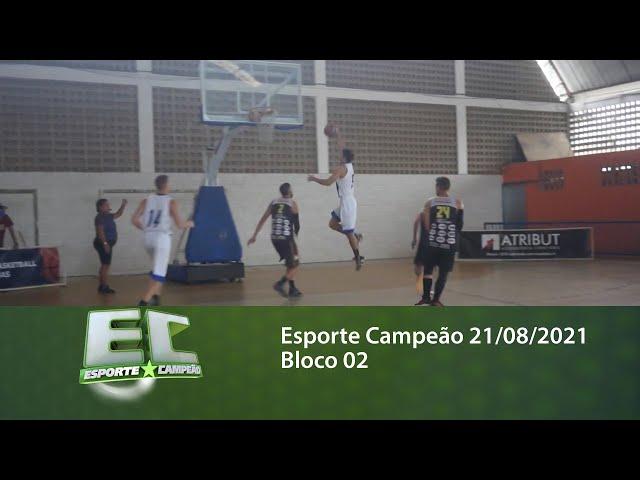 Esporte Campeão 21/08/2021 - Bloco 02