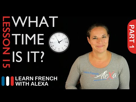 What Time Is It? - part 1 (French Essentials Lesson 15)