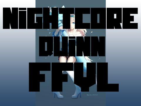 Quinn - FFYL | Nightcore Edit |