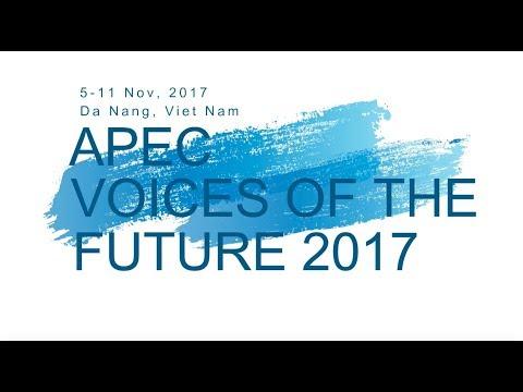 Asia Pacific Economic Cooperation (APEC) Voices Of The Future 2017 Da Nang, Viet Nam
