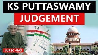 KS Puttaswamy Judgement, Supreme Court's landmark verdict on Right to Privacy, Current Affairs 2019