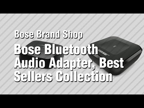 Bose Bluetooth Audio Adapter, Best Sellers Collection // Bose Brand Shop