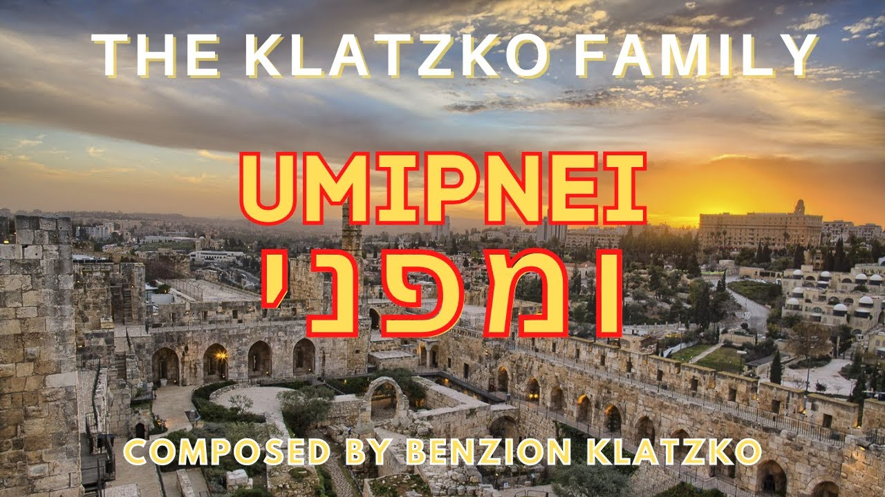 Umipnei - ומפני - Official Music Video - Benzion Klatzko and Family