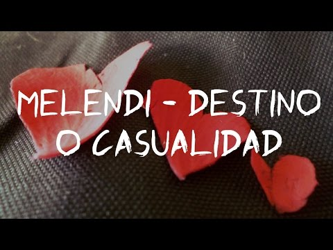 Melendi - Destino o Casualidad (Letra/lyrics)
