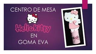 Centro de Mesa Hello Kitty en Goma Eva Foamy