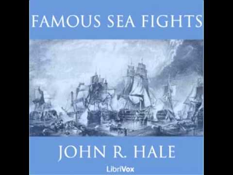 Famous Sea Fights by John R. Hale (FULL Audiobook)