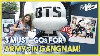 3 MUST-GO Places for ARMY in Korea GANGNAM STYLE!