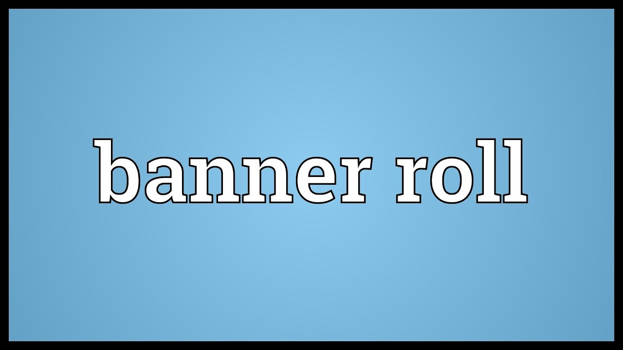 Banner roll Meaning  YouTube
