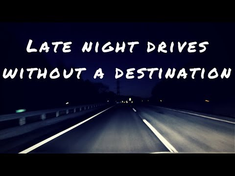 Late night drives without a destination // A SAD MIX