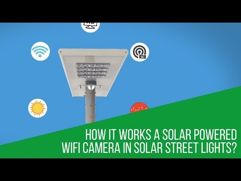How it Works a Solar Powered WiFi Camera in Solar Street Lights?