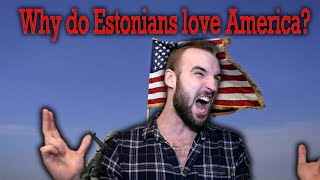 Why Estonians love America so much