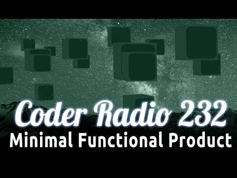 Minimal Functional Product | Coder Radio 232