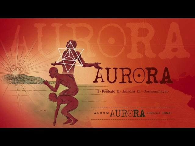 01. Aurora (Luciano Renan)