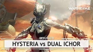 Warframe Debunked: Hysteria vs. Dual Ichor