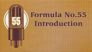New Formula No. 55 Introduction Part 1/3