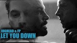 Jughead & FP Jones || Let You Down