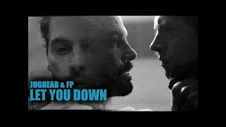 Download Jughead & FP Jones || Let You Down Mp3 and Videos